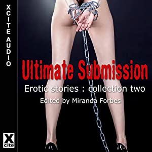 Ultimate Submission: Erotic Stories, Collection Two | [Miranda Forbes]