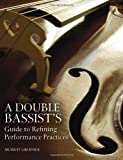 A Double Bassists Guide to Refining Performance Practices