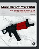 LEGO® Heavy Weapons: Build Working Replicas of Four of the World's Most Impressive Guns