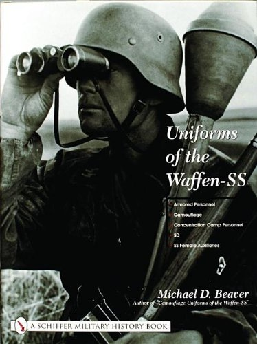 Uniforms of the Waffen-SS Vol 3: Armored Personnel - Camouflage - Concentration Camp Personnel - SD - SS Female Auxiliar