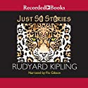 Just So Stories Audiobook by Rudyard Kipling Narrated by Flo Gibson