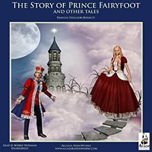 The Story of Prince Fairyfoot and Other Tales | [Frances Hodgson Burnett]