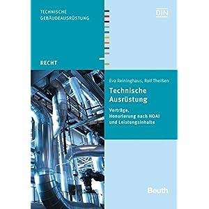 Rechtsfragen der Technischen Ausrüstung: Leistungsinhalte, Honorierung nach HOAI, Verträge (Beuth Recht)
