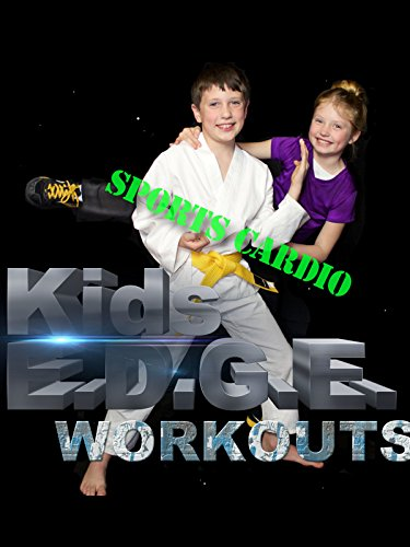 Kids' E.D.G.E. Workouts, Sports Cardio