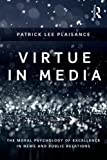 Virtue in Media: The Moral Psychology of Excellence in News and Public Relations