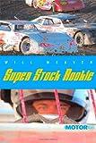 Super Stock Rookie (Motor Novels)