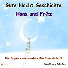 Der Beginn einer wundervollen Freundschaft (Hans und Fritz 1) (       ungekürzt) von Michael Bauer, Carina Bauer Gesprochen von: Michael Bauer