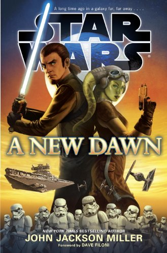 Foreword by Dave Filoni John Jackson Miller - A New Dawn: Star Wars