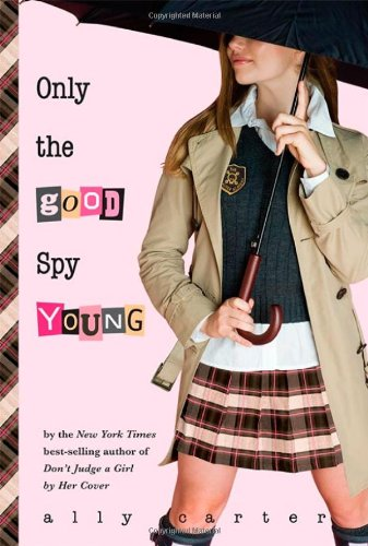 Image of Only the Good Spy Young (Gallagher Girls)