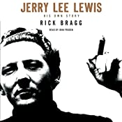 Jerry Lee Lewis: His Own Story | [Rick Bragg]