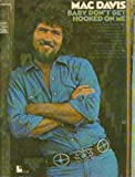 img - for Mac Davis: Baby Don't Get Hooked on Me [Songbook] book / textbook / text book