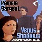 Venus of Shadows: The Venus Trilogy, Book 2 (       UNABRIDGED) by Pamela Sargent Narrated by Andi Arndt