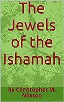 The Jewels of the Ishamah