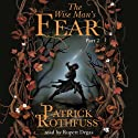 The Wise Man's Fear (Part Two) (       UNABRIDGED) by Patrick Rothfuss Narrated by Rupert Degas