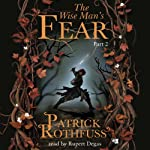 The Wise Man's Fear (Part Two) | Patrick Rothfuss