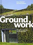 img - for Diana Balmori,Joel Sanders'sGroundwork: Between Landscape and Architecture [Hardcover]2011 book / textbook / text book