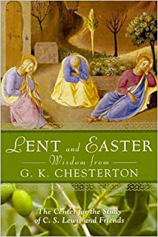 Lent and Easter Wisdom from G.K. Chesterton