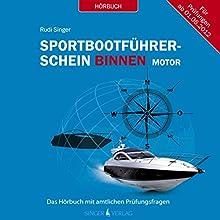 Sportbootführerschein Binnen unter Motor: Das Hörbuch mit amtlichen Prüfungsfragen Hörbuch von Rudi Singer Gesprochen von: Martin Schülke