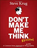 Dont Make Me Think, Revisited: A Common Sense Approach to Web Usability (3rd Edition) (Voices That Matter)