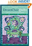 Dream Chair Quilts: 7 Blocks for Whim...