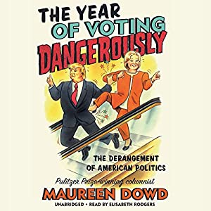 The Year of Voting Dangerously Audiobook