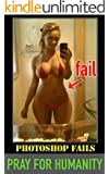 Pray for Humanity: Sexy Photoshop Fails
