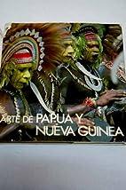 ARTE DE PAPUA Y NUEVA GUINEA. by Eudald.…
