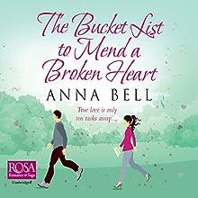 The Bucket List to Mend a Broken Heart | Livre audio Auteur(s) : Anna Bell Narrateur(s) : Penny Andrews