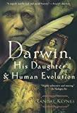 img - for Darwin, His Daughter, and Human Evolution Reprint edition by Keynes, Randal (2002) Paperback book / textbook / text book