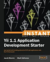 Instant Yii 1.1 Application Development Starter Front Cover