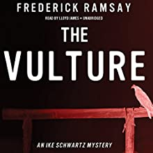 The Vulture: An Ike Schwartz Mystery, Book 10 (       UNABRIDGED) by Frederick Ramsay Narrated by Lloyd James