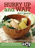 Hurry Up and Wait: Hawaii's Favorite Recipes for the Pressure Cooker and the Slow Cooker