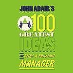 John Adair's 100 Greatest Ideas for Being a Brilliant Manager   John Adair