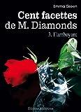 Les 100 Facettes de Mr. Diamonds - Volume 3 : Flamboyant