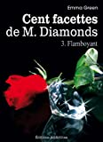 Livre d&acute;occasion Littrature : Les 100 Facettes de Mr. Diamonds &#8211; Volume 3 : Flamboyant