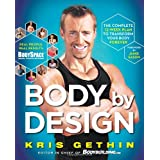 Body By Design: The Complete 12-Week Plan to Transform Your Body Forever ~ Kris Gethin