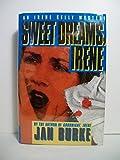 SWEET DREAMS, IRENE