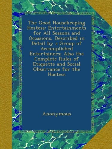 the-good-housekeeping-hostess-entertainments-for-all-seasons-and-occasions-described-in-detail-by-a-
