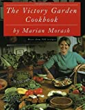 img - for By Marian Morash The Victory Garden Cookbook (1st First Edition) [Paperback] book / textbook / text book