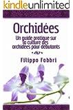 Orchid�es. Un guide pratique sur la culture des orchid�es pour d�butants.
