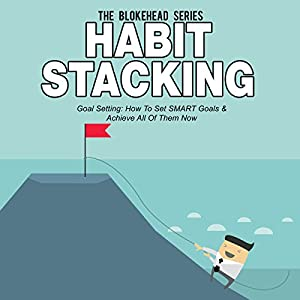 Habit Stacking: Goal Setting Audiobook