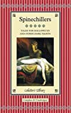Spinechillers: Tales for Hallowe en & Other Dark Nights (Collector's Library)