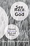 img - for Sex, Race, and God: Christian Feminism in Black and White by Susan Brooks Thistlethwaite (2009-04-01) book / textbook / text book