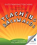 Teaching Backwards (Outstanding Teaching Series)
