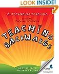 Teaching Backwards (Outstanding Teach...