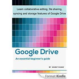 An Essential Guide to Google Drive (English Edition)