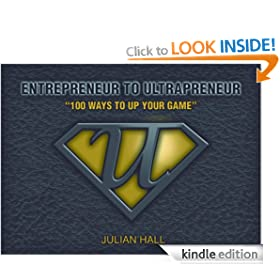 Entrepreneur to Ultrapreneur - 100 Ways to Up Your Game