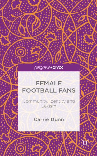 Carrie Dunn - Female Football Fans: Community, Identity and Sexism