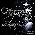 Figments Audiobook by Julie Elizabeth Powell Narrated by Don Warrick