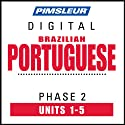 Port (Braz) Phase 2, Unit 01-05: Learn to Speak and Understand Portuguese (Brazilian) with Pimsleur Language Programs  by Pimsleur